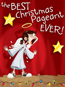 the best christmas pageant ever - The Best Christmas Pagent Ever